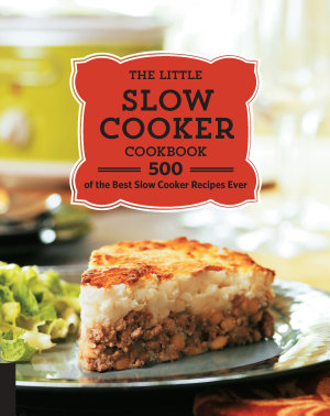 The Little Slow Cooker Cookbook