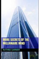 More Secrets of the Millionaire Mind