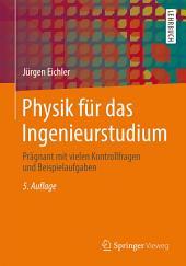 Physik für das Ingenieurstudium: Prägnant mit vielen Kontrollfragen und Beispielaufgaben, Ausgabe 5
