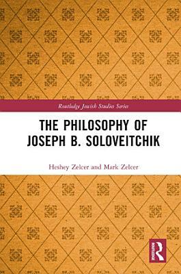 The Philosophy of Joseph B  Soloveitchik