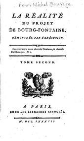 La réalité du projet de Bourg-Fontaine, démontrée par l'exécution ...