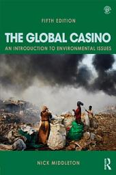 The Global Casino: An Introduction to Environmental Issues, Edition 5