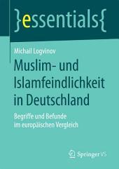 Muslim- und Islamfeindlichkeit in Deutschland: Begriffe und Befunde im europäischen Vergleich