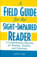 A Field Guide for the Sight impaired Reader PDF