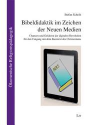 Bibeldidaktik Im Zeichen Der Neuen Medien