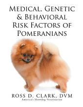 Medical, Genetic & Behavioral Risk Factors of Pomeranians