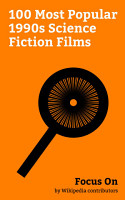 Focus On  100 Most Popular 1990s Science Fiction Films PDF