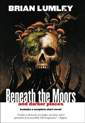 Beneath the Moors and Darker Places PDF