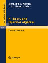 K-Theory and Operator Algebras: Proceedings of a Conference Held at the University of Georgia in Athens, Georgia, April 21 - 25, 1975