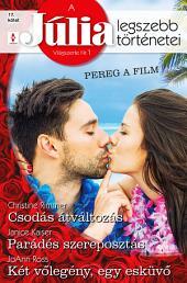 A Júlia legszebb történetei 17. kötet (Pereg a film): Csodás átváltozás; Parádés szereposztás; Két vőlegény, egy esküvő