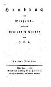 Handbuch für Reisende durch das Königreich Baiern: Band 2