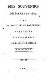 Mes souvenirs de Paris en 1804: Volume1