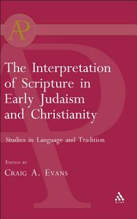 The Interpretation of Scripture in Early Judaism and Christianity Book