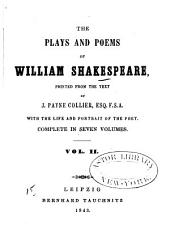 The Plays and Poems of William Shakespeare: Printed from the Text of J. Payne Collier, with the Life and Portrait of the Poet, Volume 2