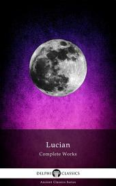 Delphi Complete Works of Lucian (Illustrated)