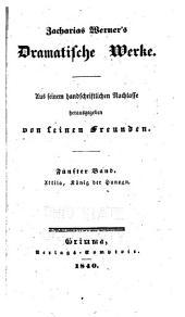 Zacharias Werner's sämmtliche werke, aus seinem handschriftlichen nachlasse: Bände 8-10