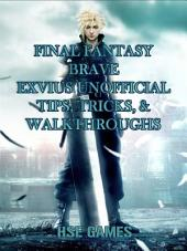 Final Fantasy Brave Exvius Unofficial Tips, Tricks, & Walkthroughs