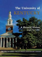 The University of Kentucky: A Pictorial History