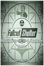 Fallout Shelter Walkthrough and Strategy Guide
