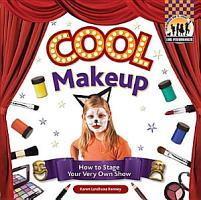 Cool Make up  How to Stage Your Very Own Show PDF