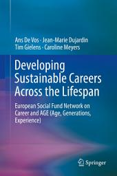 Developing Sustainable Careers Across the Lifespan: European Social Fund Network on 'Career and AGE (Age, Generations, Experience)