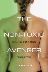 The Non-Toxic Avenger: What You Don't Know Can Hurt You