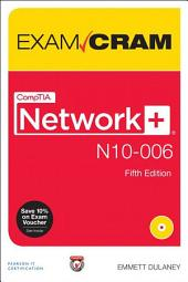 CompTIA Network+ N10-006 Exam Cram: Comp Netw N100 Auth Exam_p5, Edition 5