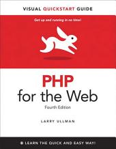 PHP for the Web: Visual QuickStart Guide, Edition 4