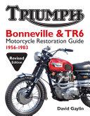 Triumph Bonneville and TR6 Motorcycle Restoration Guide PDF