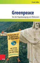 Greenpeace: Von der Hippiebewegung zum Ökokonzern