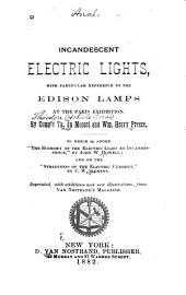 Incandescent Electric Lights: With Particular Reference to the Edison Lamps at the Paris Exposition