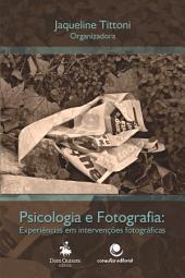 Fotografia e Psicologia: Experiências em intervenções Fotográficas