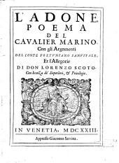 L'Adone, poema del cavalier Marino, con gli argomenti del conte Fortuniano Sanvitale et l'allegorie di Don Lorenzo Scoto