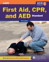 Standard First Aid, CPR, and AED: Edition 6