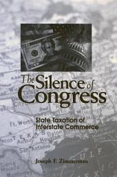 Silence of Congress, The: State Taxation of Interstate Commerce