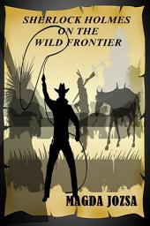 Sherlock Holmes on the Wild Frontier