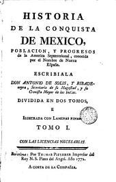 Historia de la conquista de Mexico, 1: poblacion, y progresos de la America Septentrional, conocida por el nombre de Nueva España