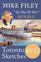 Mike Filey s Toronto Sketches  Books 10   12 PDF