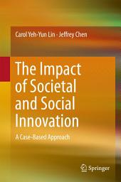 The Impact of Societal and Social Innovation: A Case-Based Approach