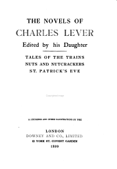 The Novels of Charles Lever: Tales of the trains. Nuts and nutcrackers. St. Patrick's eve