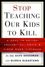 Stop Teaching Our Kids to Kill PDF