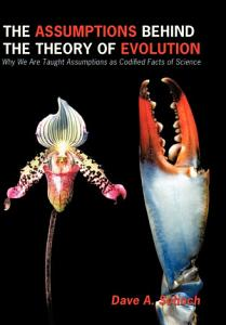 The Assumptions Behind the Theory of Evolution PDF