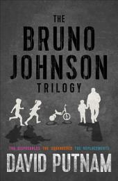 The Bruno Johnson Trilogy