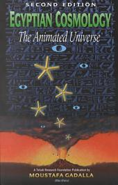 Egyptian Cosmology: The Animated Universe