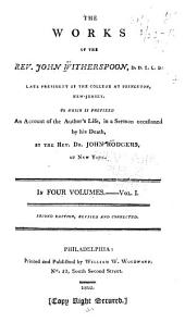 The Works of the Rev. John Witherspoon...: To which is Prefixed an Account of the Author's Life, in a Sermon Occasioned by His Death, Volume 1