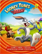 Looney Tunes Dash! Game Cards, Cheats Download Guide Unofficial