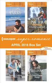 Harlequin Superromance April 2016 Box Set: The Secret Between Them\Second Chance Mom\A Soldier's Journey\Cody's Come Home