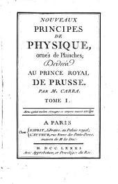 Nouveaux Principes De Physique: ornés de Planches; Dédiés Au Prince Royal De Prusse, Volume1