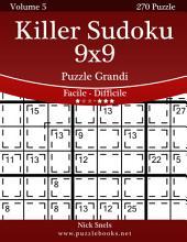 Killer Sudoku 9x9 Puzzle Grandi - Da Facile a Difficile - Volume 5 - 270 Puzzle