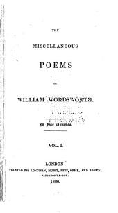 The Miscellaneous Poems of William Wordsworth: Volume 1